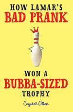 How Lamar's Bad Prank Won a Bubba-Sized Trophy - Crystal Allen