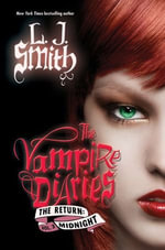 The Vampire Diaries : The Return: Midnight - L. J. Smith