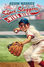 The Super Sluggers : Wing Ding - Kevin Markey