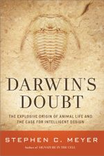 Darwin's Doubt : The Explosive Origin of Animal Life and the Case for Intelligent Design - Stephen C. Meyer