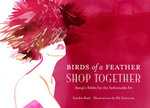 Birds of a Feather Shop Together : Aesop's Fables for the Fashionable Set - Sandra Bark