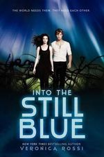 Into the Still Blue : Under the Never Sky Trilogy - Veronica Rossi
