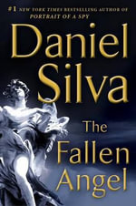 The Fallen Angel : Gabriel Allon Series : Book 12 - Daniel Silva
