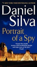 Portrait of a Spy : Gabriel Allon Series : Book 11 - Daniel Silva