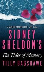 Sidney Sheldon's the Tides of Memory - Sidney Sheldon