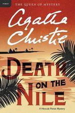 Death on the Nile : A Hercule Poirot Mystery - Agatha Christie