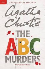 The A.B.C. Murders :  A Hercule Poirot Mystery - Agatha Christie