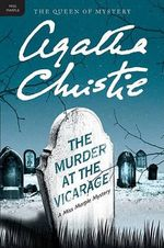 The Murder at the Vicarage : A Miss Marple Mystery - Agatha Christie