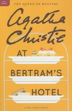 At Bertram's Hotel : A Miss Marple Mystery - Agatha Christie