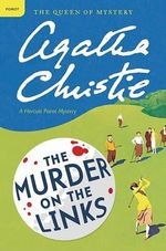 The Murder on the Links : A Hercule Poirot Mystery - Agatha Christie