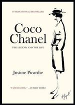 Coco Chanel : The Legend and the Life - Justine Picardie