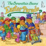 The Berenstain Bears' Easter Parade - Mike Berenstain