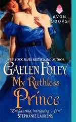 My Ruthless Prince : Inferno Club - Gaelen Foley