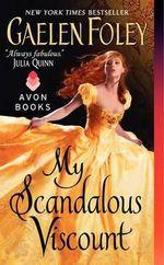 My Scandalous Viscount : Inferno Club Series : Book 5 - Gaelen Foley