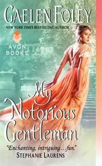 My Notorious Gentleman : Inferno Club Series : Book 6 - Gaelen Foley