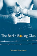 The Berlin Boxing Club - Robert Sharenow