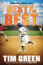 Best of the Best : A Baseball Great Novel - Tim Green