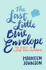 The Last Little Blue Envelope : 13 Little Blue Envelopes - Maureen Johnson
