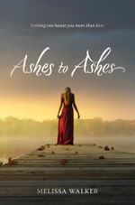 Ashes to Ashes - Melissa Walker