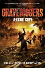 Gravediggers : Terror Cove - Christopher Krovatin