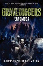 Gravediggers : Entombed - Christopher Krovatin
