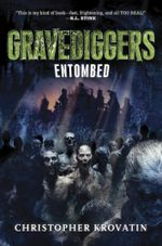 Gravediggers : Entombed - Christopher Krovatin