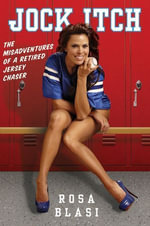 Jock Itch : The Misadventures of a Retired Jersey Chaser - Rosa Blasi