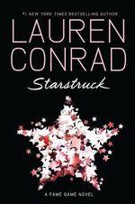 Starstruck : A Fame Game Novel - Lauren Conrad
