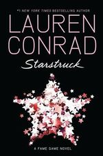 Starstruck : A Fame Game Novel - Lauren Conrad
