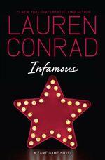 Infamous : A Fame Game Novel - Lauren Conrad
