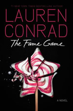 The Fame Game : Fame Game - Lauren Conrad