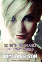 Something Deadly This Way Comes : Madison Avery - Kim Harrison