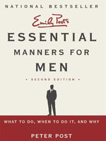 Essential Manners for Men 2nd Ed - Peter Post