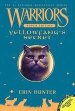 Warriors Super Edition : Yellowfang's Secret - Erin Hunter