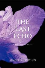 The Last Echo : A Body Finder Novel - Kimberly Derting