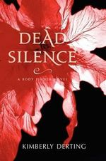 Dead Silence : A Body Finder Novel - Kimberly Derting