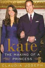 Kate : The Making of a Princess - Claudia Joseph