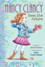 Fancy Nancy : Nancy Clancy Sees the Future - Jane O'Connor