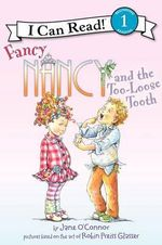 Fancy Nancy and the Too-loose Tooth - Jane O'Connor