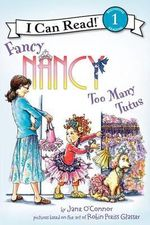 Fancy Nancy : Too Many Tutus - Robin Preiss Glasser