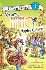 Fancy Nancy : Apples Galore! - Jane O'Connor
