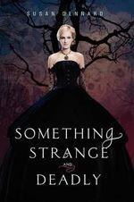 Something Strange and Deadly : Something Strange and Deadly - Trilogy - Susan Dennard