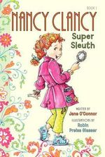 Fancy Nancy : Nancy Clancy, Super Sleuth - Jane O'Connor