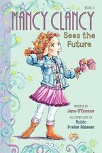 Nancy Clancy Sees the Future : Nancy Clancy Sees the Future - Jane O'Connor