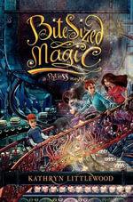 Bite-Sized Magic : A Bliss Novel - Kathryn Littlewood