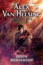 Alex Van Helsing : Voice of the Undead - Jason Henderson