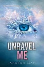 Unravel Me : Shatter Me Series : Book 2 - Tahereh Mafi