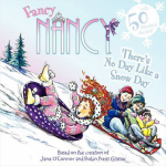 Fancy Nancy : There's No Day Like a Snow Day - Jane O'Connor