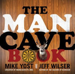 The Man Cave Book - Jeff Wilser