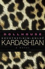 Dollhouse : A Novel - Kim Kardashian